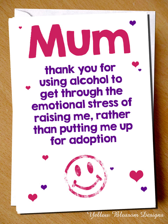 Mum Thank You For Using Alcohol