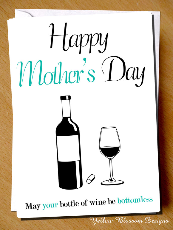 Happy Mother's Day. May Your Bottle Of Wine Be Bottomless