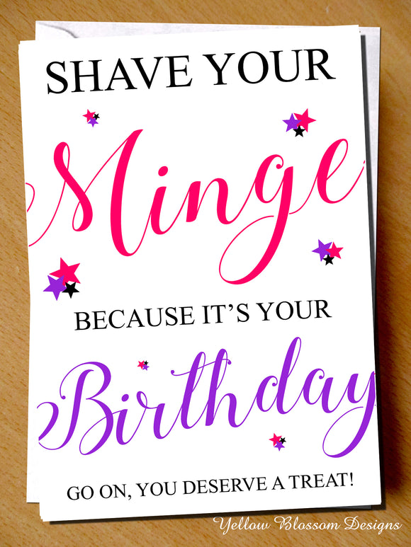 Shave Your Minge Because It's Your Birthday ~ Greetings Card