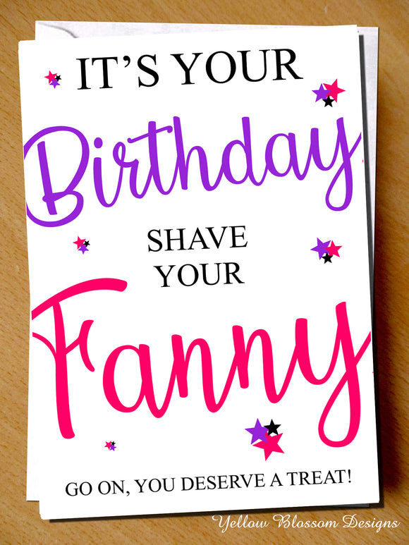 Shave Your Fanny Its Your Birthday Funny Comedy Birthday Card