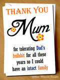 Thank You Mum For Tolerating Dad's Bullshit For All These Years So I Could Have An Intact Family