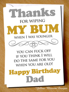 Thanks For Wiping My Bum Dad ~ Happy Birthday ~ Rude Funny
