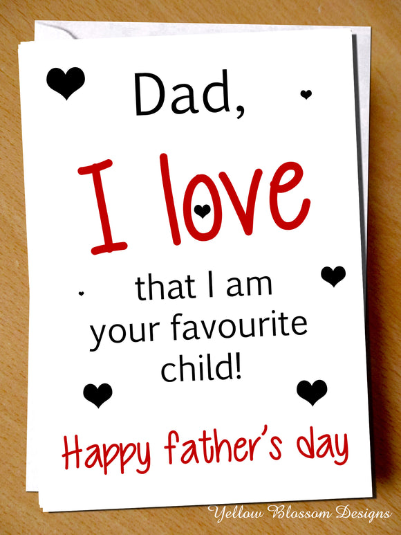 Funny Fathers Day Card Favourite Child Dad Witty Cheeky Banter Son Daughter Joke
