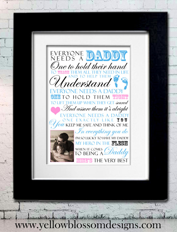 Everyone Needs A Daddy, Mine Is The Very Best ~ Photo Framed Print