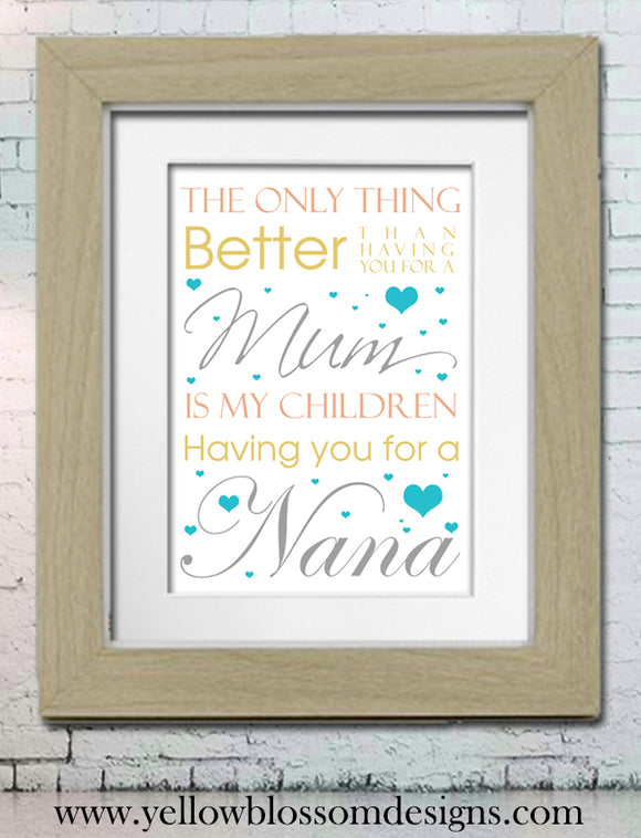 Children Having You As Their Nanny Nan Gran Granny Nannie ~ Personalised Bespoke Framed / Unframed Print