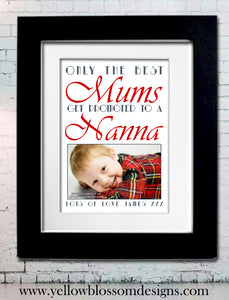 Only The Best Mums Get Promoted To Nan Nanny Nanna Gran ~ Personalised Bespoke Framed / Unframed Print