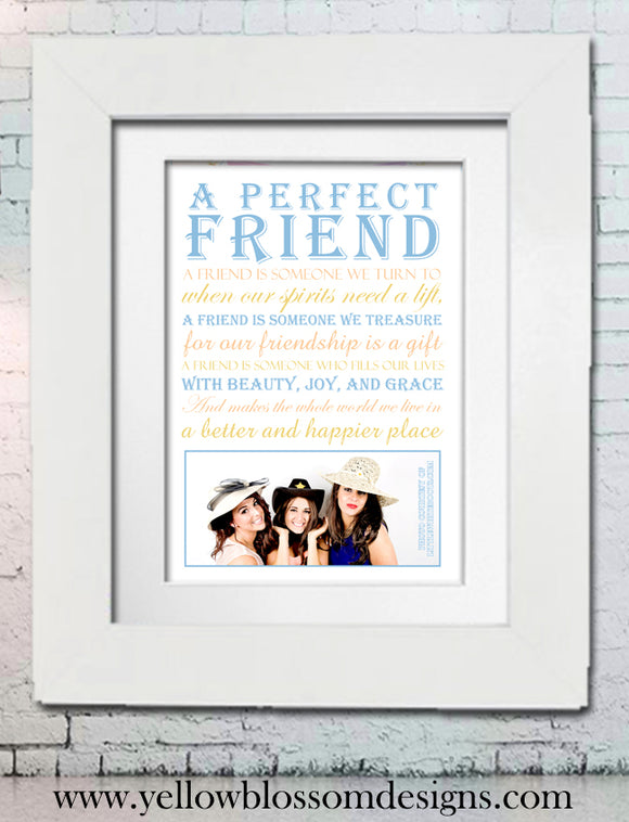 A Perfect Friend Photo Upload Art Work ~ Framed Or Unframed - YellowBlossomDesignsLtd