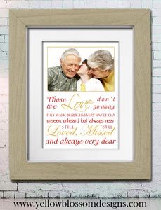 Those We Love Don't Go Away ~ Remembrance Print ~ Loved Ones