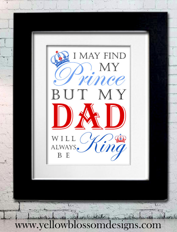 Dad Will Always Be My King Framed Unframed Print