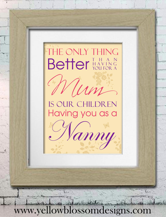 The Only Thing Better Than Having You As A Mum ~ Grandchild Keepsake