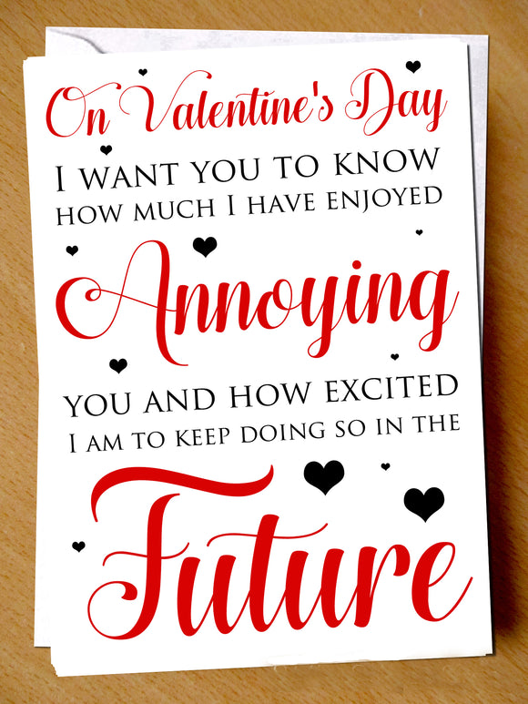 Funny Valentine's Day Card ~ Love Annoying You ~ Husband Wife