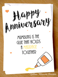 Happy Anniversary Card ~ Mumbling Is The Glue That Holds A Marriage Together
