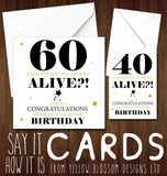 Still Alive?! Any Age Can Be Printed ~ Birthday Card