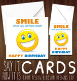 Smile While You Still Have Teeth Birthday Greetings Card Funny