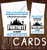 Education Is Important But Playing Fortnite Is More Importanter