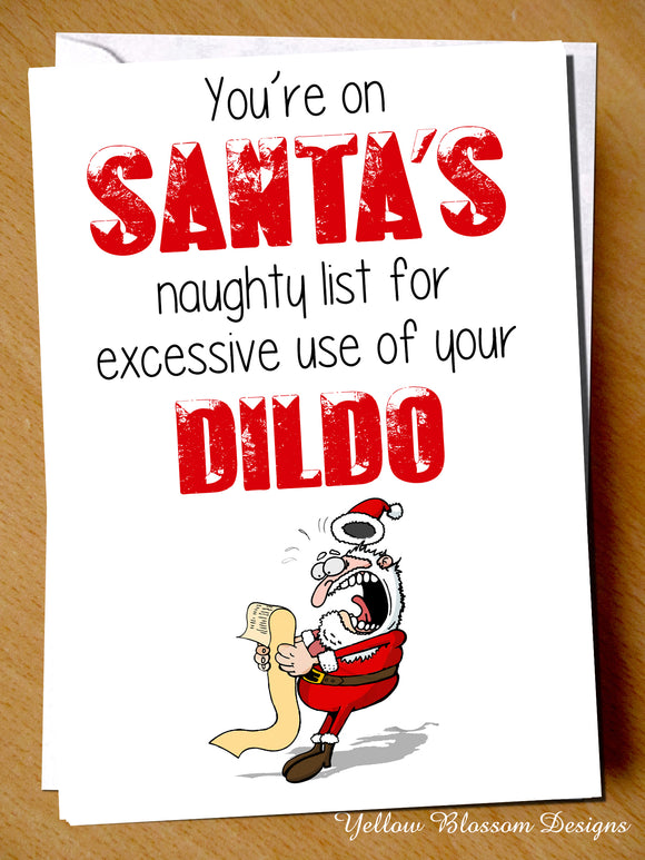 Funny Naughty Rude Card ~ Naughty List For Excessive Use OF Your Dildo