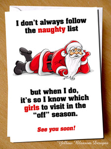 "I Don't Always Follow The Naughty List But When I Do, It's So I Know Which Girls To Visit In The ""Off"" Season. See You Soon!"