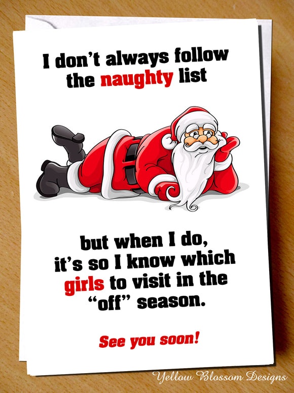 I Don't Always Follow The Naughty List But When I Do, It's So I Know Which Girls To Visit In The
