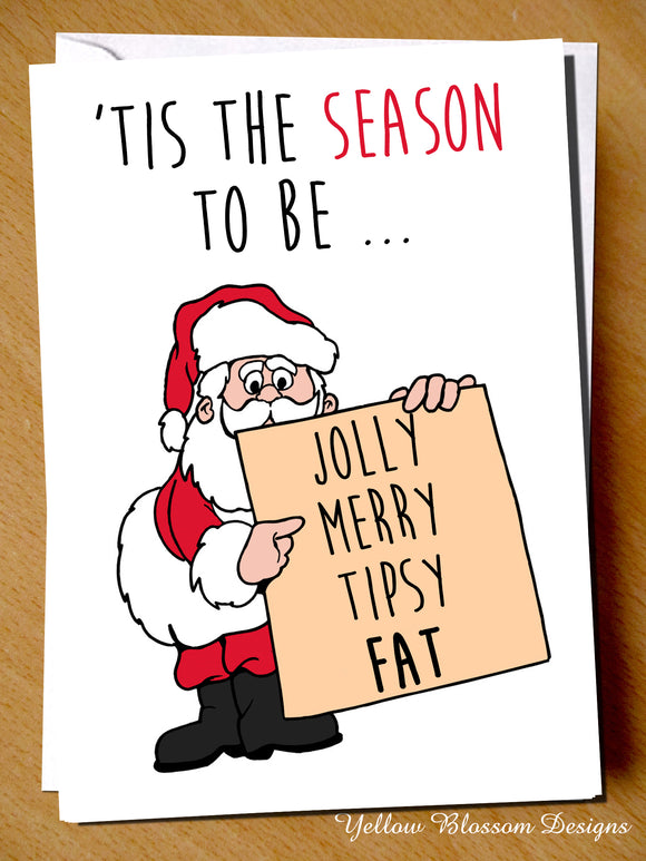 'Tis The Season To Be... Jolly Merry Tipsy FAT. Christmas Card - YellowBlossomDesignsLtd