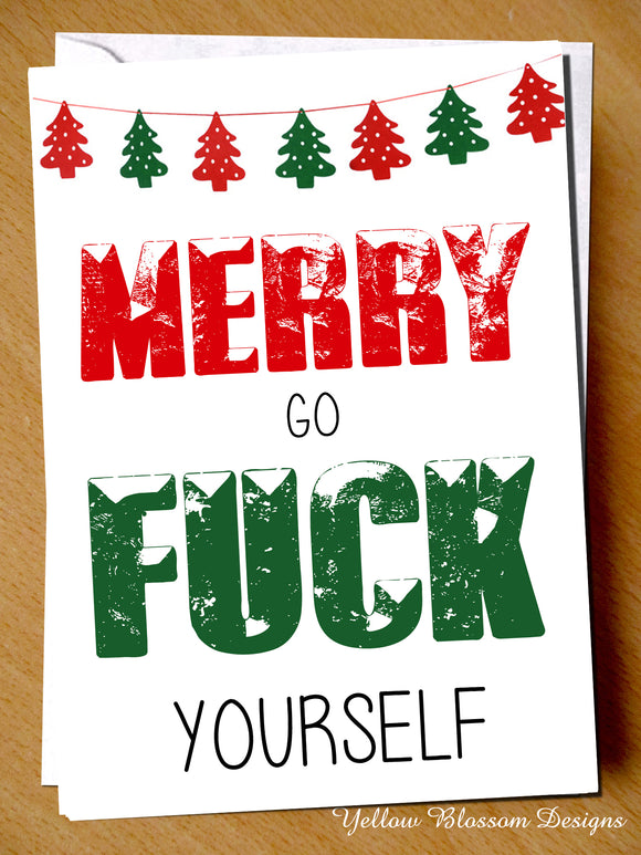 Merry Go Fuck Yourself Greetings Card ~ Christmas
