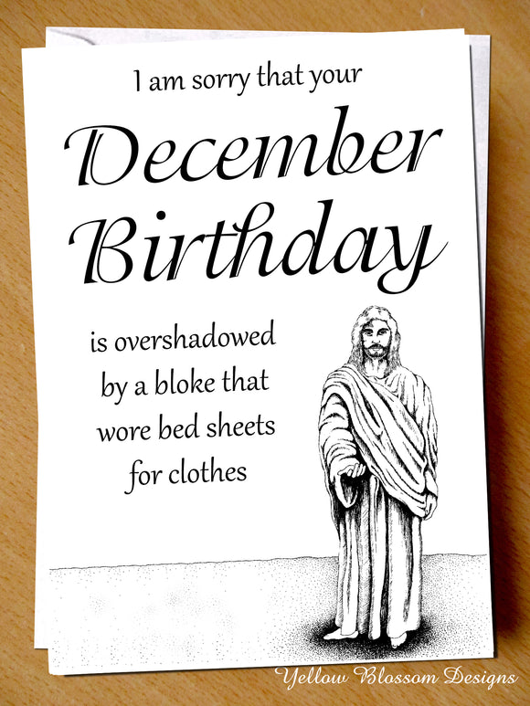 December Birthday Overshadowed By A Bloke That Wore Bed Sheets For Clothes