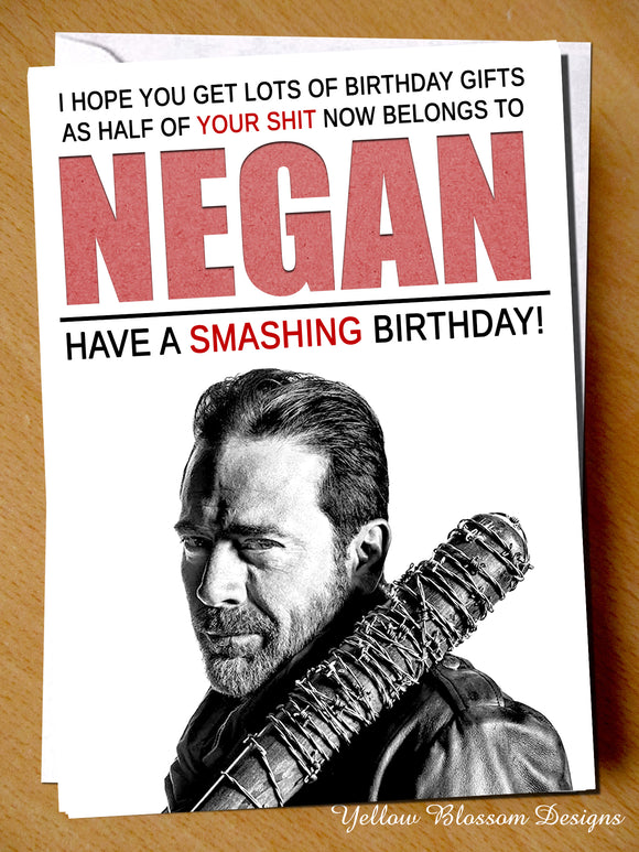 Half Your Shit Belongs To NEGAN ~ Smashing Birthday Card ~ Walking Dead ~ Lucille