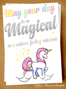 Birthday Card ~ May Your Day Be As Magical As A Unicorn Farting Rainbows - YellowBlossomDesignsLtd