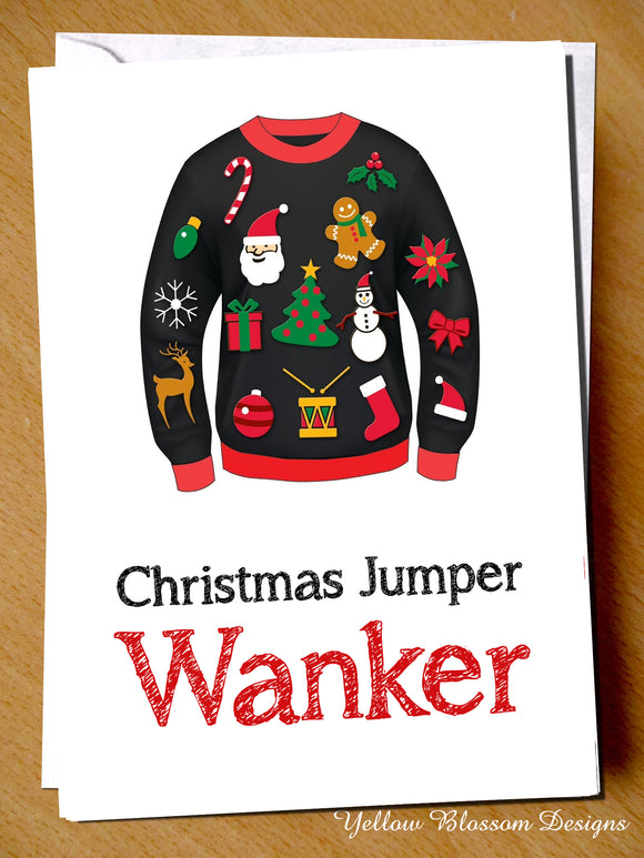 Christmas Jumper Wanker ~ Blank Christmas Greeting Card ~ Funny - YellowBlossomDesignsLtd