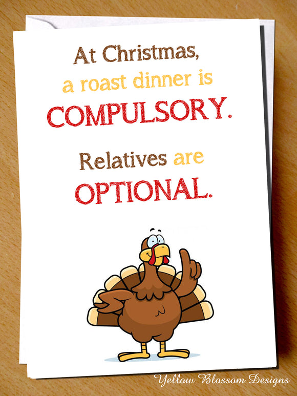 At Christmas, A Roast Dinner Is Compulsory. Relatives Are Optional - YellowBlossomDesignsLtd