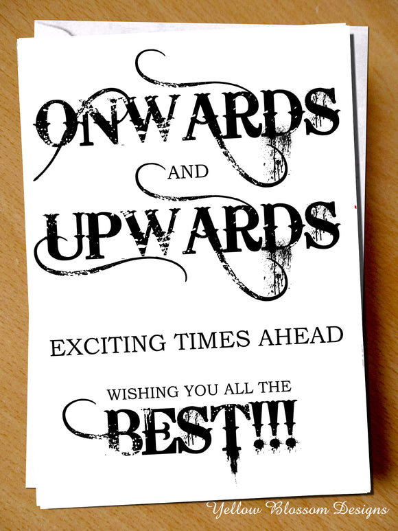 Onwards & Upwards Leaving Job Card All The Best!
