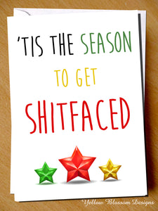'Tis The Season To Get Shitfaced. Christmas - YellowBlossomDesignsLtd