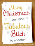 Merry Christmas From One Fabulous Bitch To Another Card