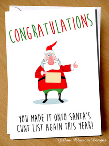 Congratulations You Made It Onto Santa's Cunt List Again This Year! Christmas - YellowBlossomDesignsLtd