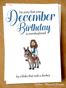 December Birthday Overshadowed By A Bloke That Rode A Donkey Card