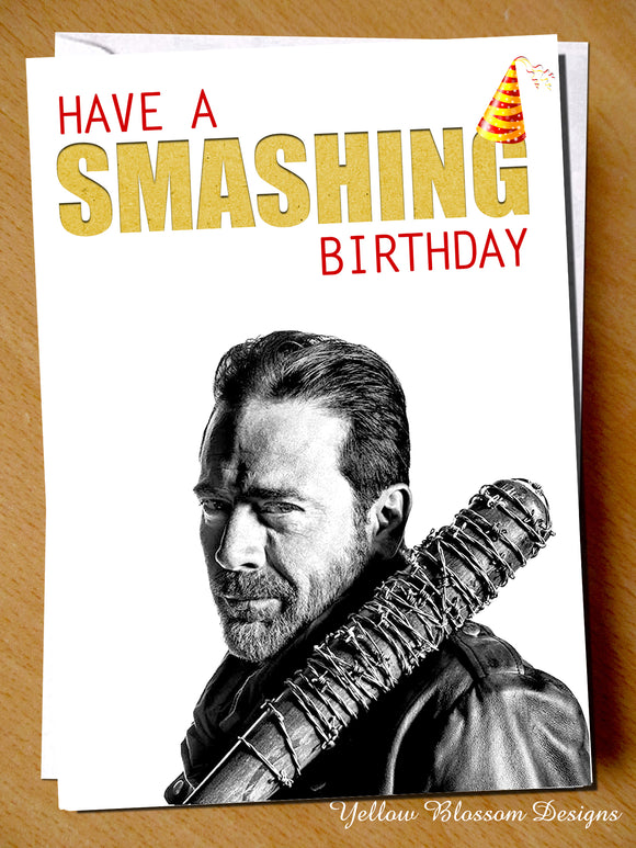 Have A Smashing Birthday ~ Walking Dead ~ Negan