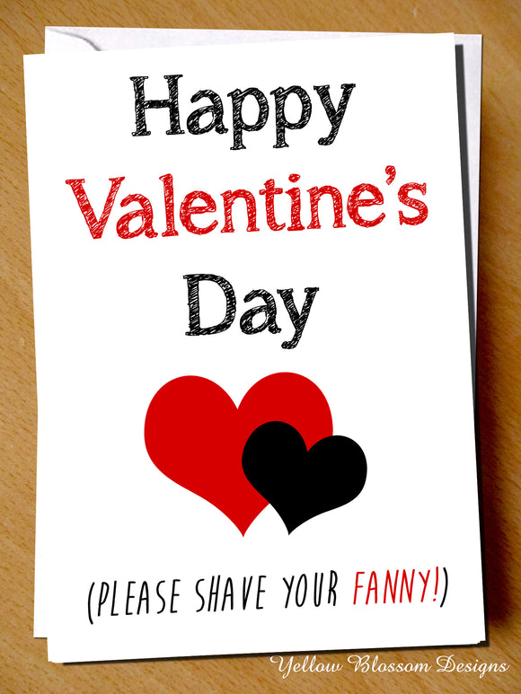 Happy Valentine's Day ~ Shave Your Fanny ~ Hairy ~ For Her