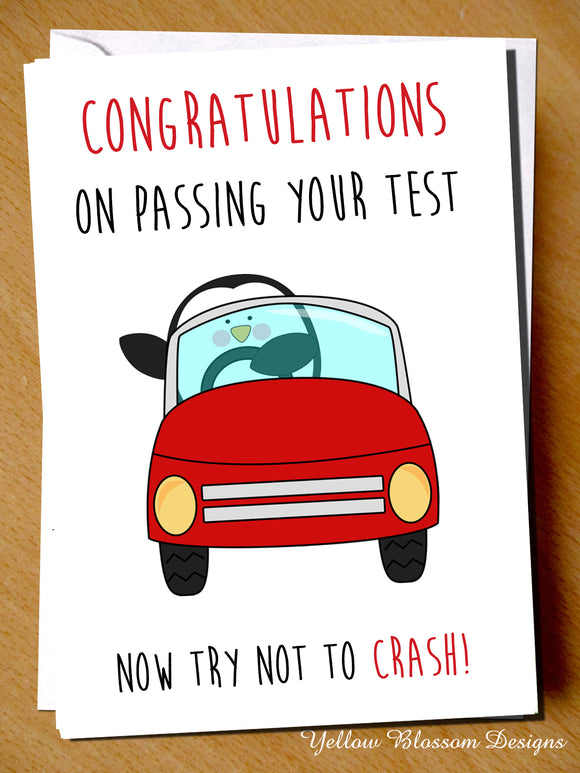 Congratulations On Passing Your Test. Now Try Not To Crash - YellowBlossomDesignsLtd