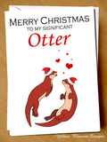 Merry Christmas To My Significant Otter ~ Folded Greeting Card
