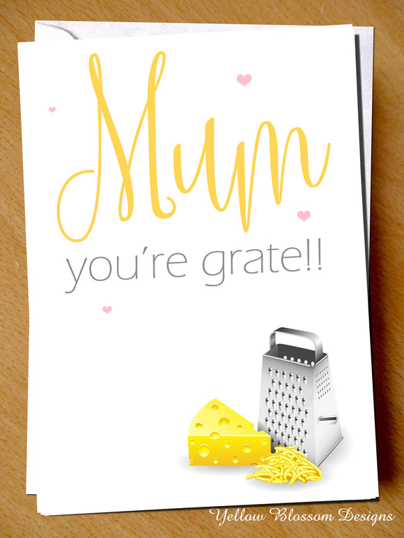 Mum You're Grate Pun Mothers Day Birthday Christmas Card