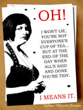 Funny Valentine's Day Anniversary Birthday Card Gavin And Stacey Nessa You're Tidy I Means It