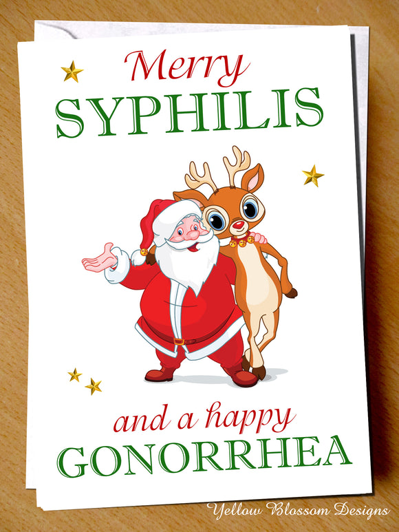 Funny Rude Christmas Greeting Card Merry Syphilis & A Happy Gonorrhea