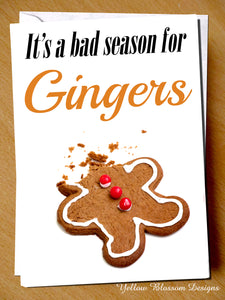 It's A Bad Season For Gingers ~ Christmas Card Ginger