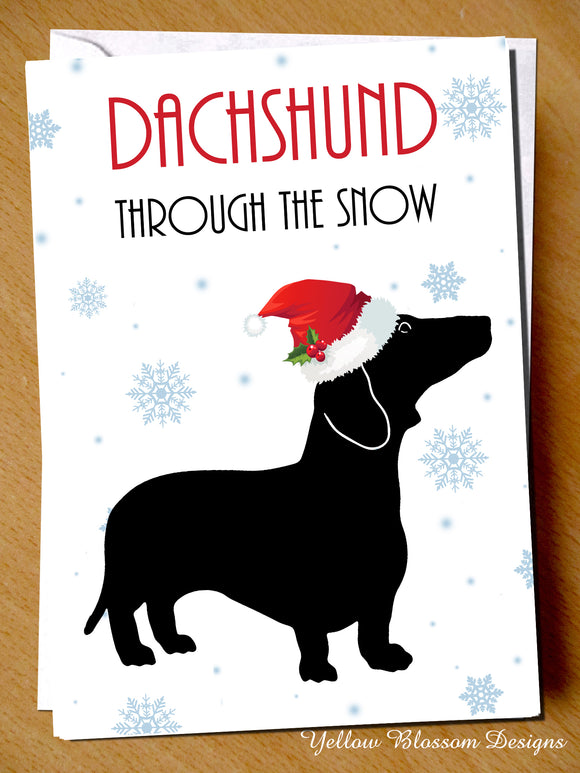 Dachshund Through The Snow ~ Cute Christmas Card ~ Dog, Animal, Pet