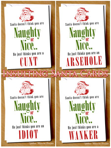 Insulting Christmas Card ~ Santa Thinks You Are A Cunt Arsehole Wanker Bellend Dick Idiot Twat