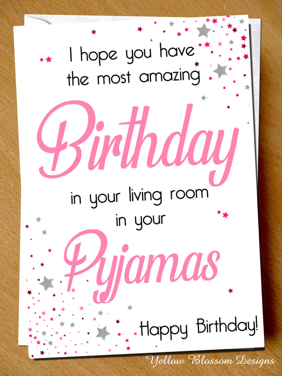Funny Birthday Card Best Friend Sister Daughter Mum Virus 19 Isolation Lockdown I Hope You Have Amazing Birthday In Your Living Room In Yout Pyjamas …
