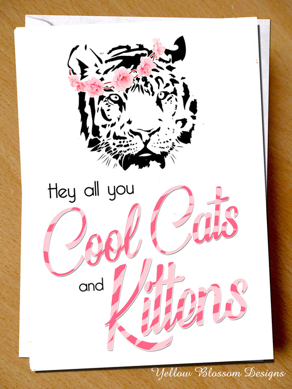 Cool Cats Kittens Birthday Card Tiger King Carole Baskin Cute Friend Sister Mum Anniversary Wedding Christmas Valentines Auntie Best Friend BFF Auntie