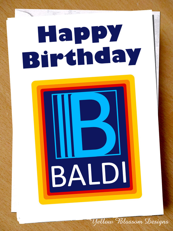 Funny Birthday Card Joke Rude Cheeky Humorous Dad Friend Uncle Husband BALDI Fun Aldi Happy Birthday Baldi …
