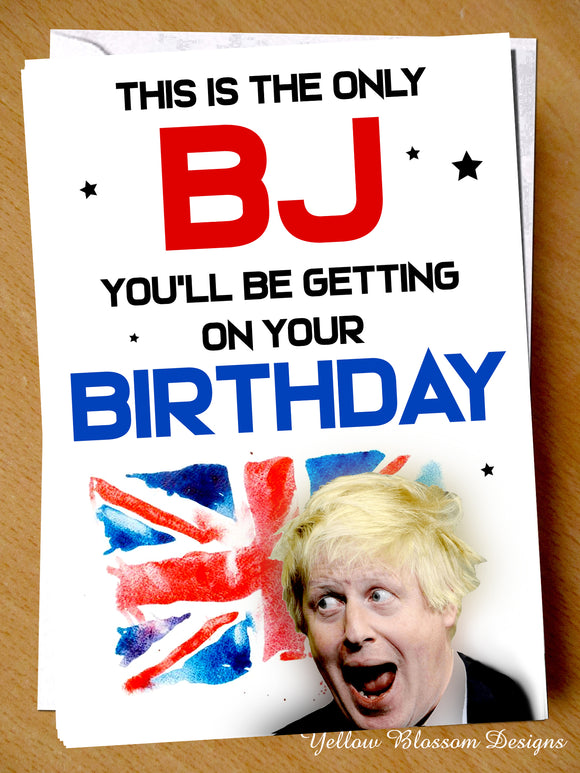 Funny Birthday Day Card Husband Boyfriend Partner Fiance Joke Only BJ You'll Be Getting Hillarious For Him Boris Johnson Blowjob PM …
