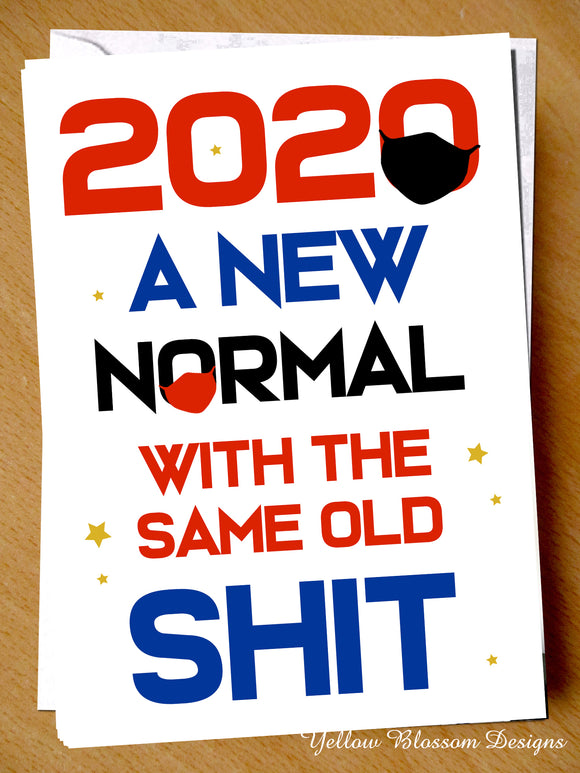 Funny Lockdown Birthday Card Friend Sister Daughter Mum Dad Brother 2020 A New Normal With The Same Old Shit