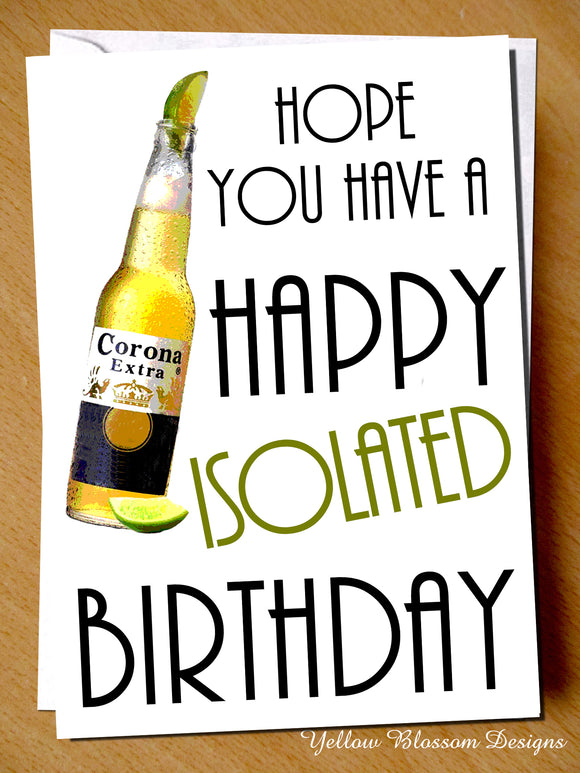 Funny Joke Birthday Card Wife Husband Boyfriend Girlfriend Virus Isolation 19 Hope You Have A Happy Isolated Birthday Witty Cheeky Alternative Joke Greetings
